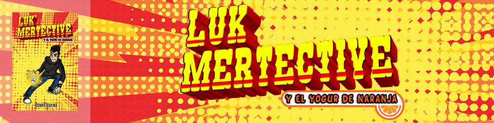 Banner de Luk Mertective y el yogur de naranja