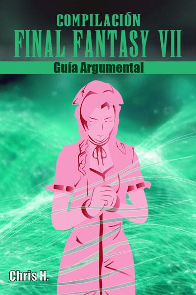 Compilación Final Fantasy VII – Guía argumental (recopilatorio)