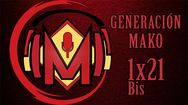 Generación Mako 1×21 Bis – Drunch